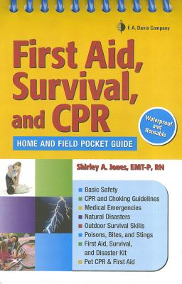 First Aid, Survival, and CPR By Jones.